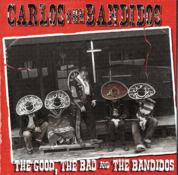 The Rockabilly/Psychobilly Topic CD%20Carlos%20&%20Bandidos%20-%20The%20Good